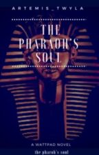 The Pharaoh's Soul  by Artemis_Twyla