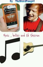 Music , Bullies and Ed Sheeran by TheWeirdFangirl