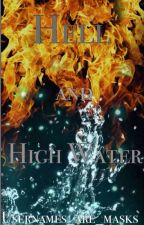 Hell and High Water by usernames_are_masks
