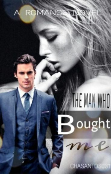 The Man Who Bought Me [RATED SPG]
