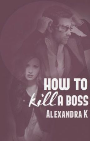 How To Kill A Boss by AlexandraKarlsson
