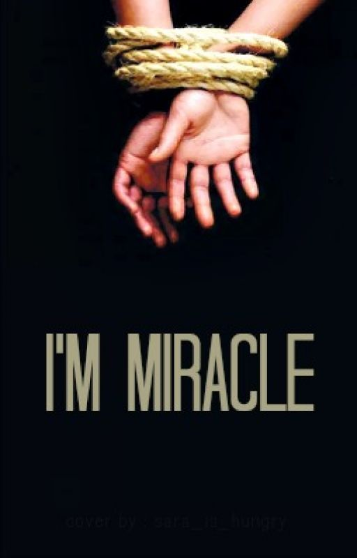I'm Miracle (Islamic Story) #Wattys2016 by sssilentscreamsss