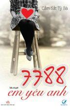 7788 Em Yêu Anh [ full ] by letapu