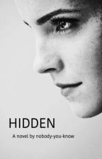 Hidden -EDITING- by nobody-you-know