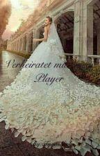 Verheiratet mit einem Player by TygasGirly