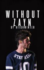 without zayn (ft. one direction) by -palegrunge