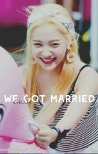 we got married  |  °jungri by heachanope