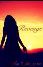 Revenge [on hold] by BlameMyBands