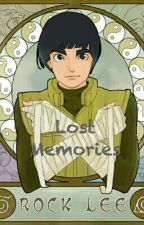 Lost Memories (Rock Lee love story) by Otaku0010