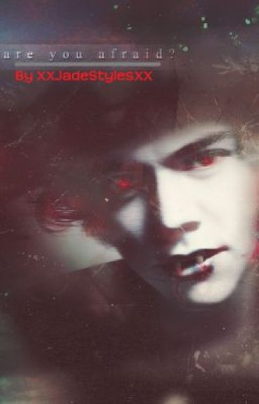 Are You Afraid? (One Direction Fanfic)