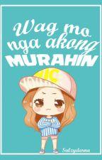 Wag mo akong murahin! by sulzybolzii
