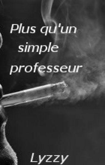 Plus qu'un simple professeur (NON CORRIGÉE)