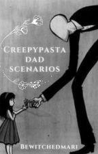 ⊗Creepypasta Daddy Scenarios⊗ by NathanJoshuaPrescott