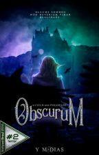 O Ciclo dos Pesadelos: Obscurum by YMDias