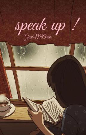 SPEAK UP ! by GiveMeOreo