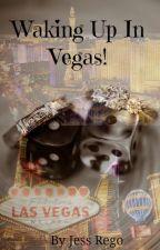 Waking Up In Vegas by JessRego_JLS