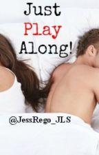 Just Play Along by JessRego_JLS