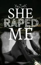 She raped me [XzK] by XeZiaK