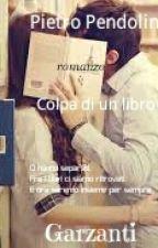 Colpa di un libro by pietropendolino