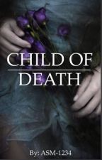 Child of Death || Book 2 by Allison-Blanchard