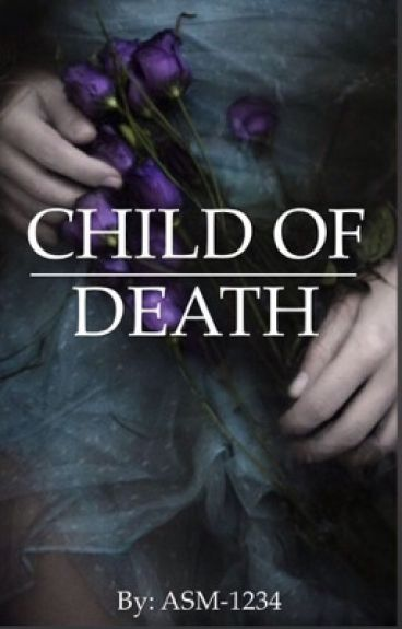 Child of Death || Book 2