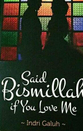Said Bismillah if you love me