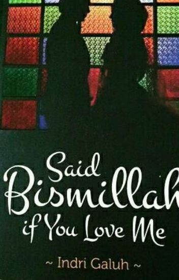 Said Bismillah if you love me