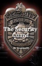 The Security Guard. {Human!Fnaf Boyfriend Scenarios} by Frostina25