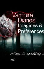 The Vampire Diaries Imagines and Preferences by Random_Person1208