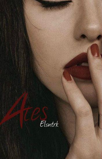 ATEŞ (bölümleri 20 Haziranda yayınlanmaya başlanacaktır )