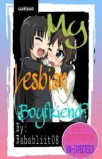 My Lesbian Boyfriend by BababLiit08