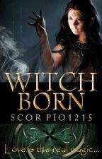 Witch Born by scorpio1215