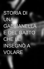 STORIA DI UNA GABBIANELLA E DEL GATTO CHE LE INSEGNÒ A VOLARE by giusevigonzo