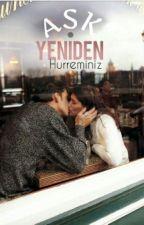 AŞK YENİDEN by Hurreminiz