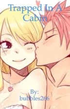 Trapped in a Cabin: A Nalu Story (ON HOLD) by bubbles266