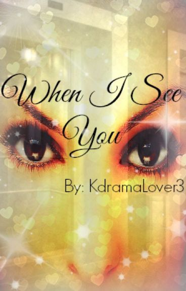 When I See You (A Leo Vixx Fanfic)