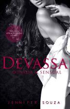 Devassa - Trilogia atração fatal - Livro 1 (Degutação) by JenniferSouzaAutora
