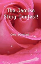 The Jamike Story Contest by Cole_Goodrich