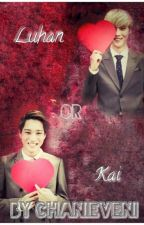 luhan or kai [exo ff] [chorong ff ] by chanieveni