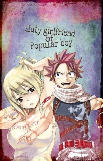 Sluty girlfriend of Popular boy / Nalu fanfiction pl