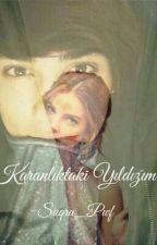 Karanlıktaki Yıldızım by Suqra_Pwf