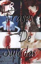 Frases De Suicidas by Biebs_justin1234