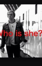 Who is she?(Ross lynch fanfic) by ross_lynch_wife