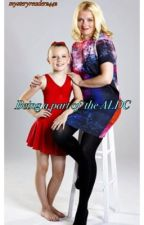 Being a part of the ALDC: dance moms fanfiction by itsslilss