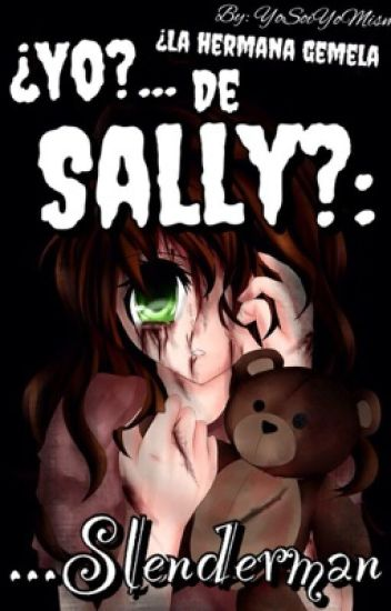 ¿Yo?... ¿La Hermana Gemela De Sally?: Slenderman.