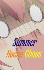 Summer House Chaos by lovinlolita