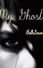 My Ghost by BethLowe
