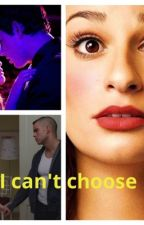 i cant choose by leamichele28