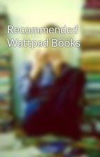 Recommended Wattpad Books by 14booklover14