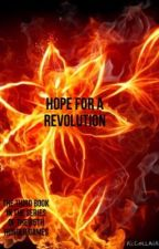 Hope For a Revolution by Day_Dreamer72
